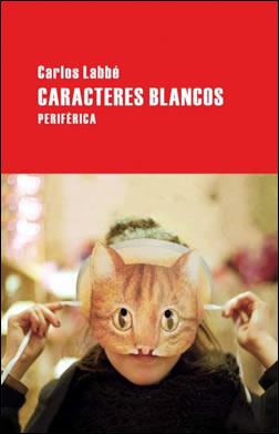 Caracteres blancos (Carlos Labbé)